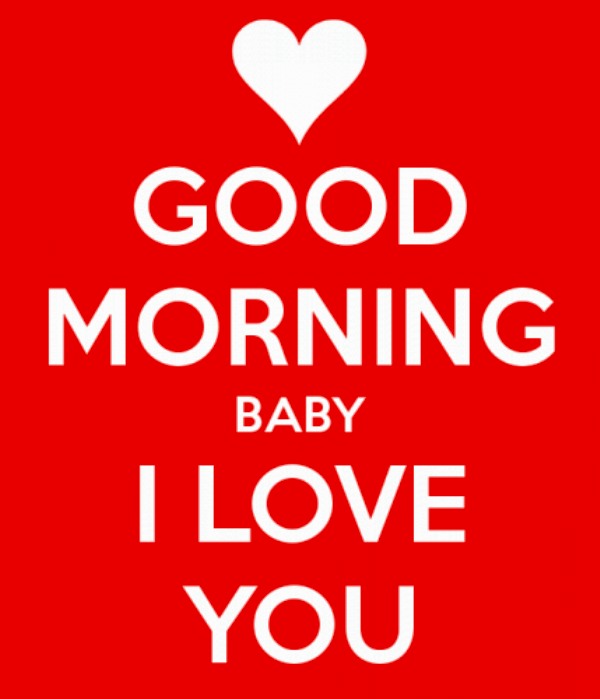 Have A Good Day Honey Quotes: Good Morning Baby I Love You