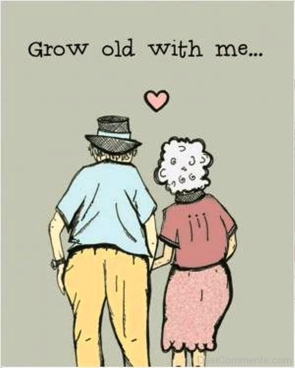 Grow Old With Me  DesiComments.com