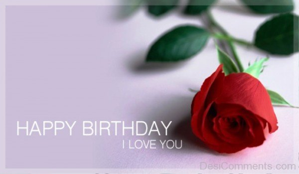Happy Birthday I Love You With Rose