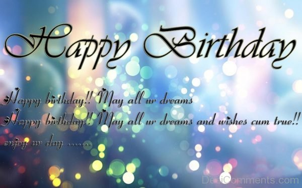 Happy Birthday May All Ur Dreams