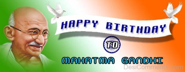 Happy Birthday To Mahatma Gandhi