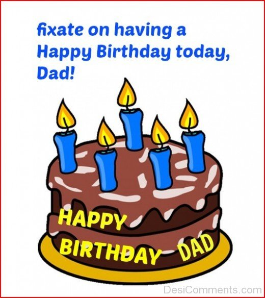 Happy Birthday Today, Dad