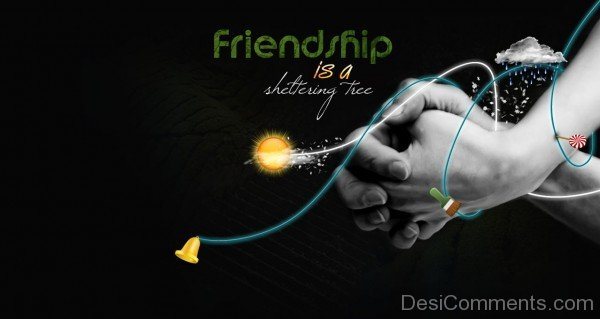Happy Friendship Day - Friendship Is A Shettering Tree