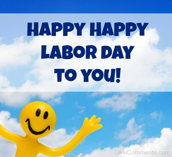 Happy Labor Day To You !