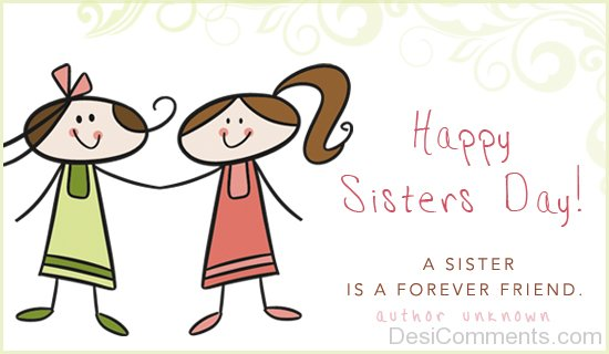 Happy  Sister's Day - A Sister Is A Forever Friend