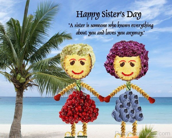 Happy  Sister's Day – A Sister Is Someone..