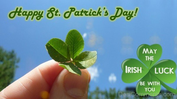 Happy St Patrick's Day -May The Irish Luck Be With You
