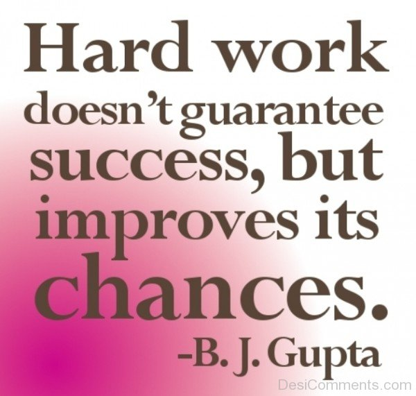 Picture: Hard Work Does Not Guarantee Success