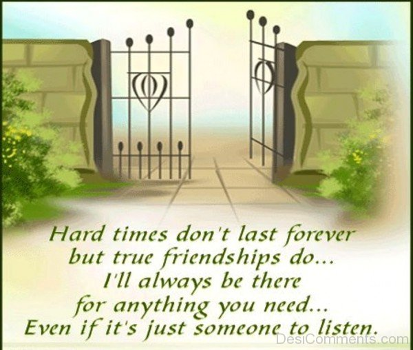 Hard times don't last forever but true friendships do-DC056