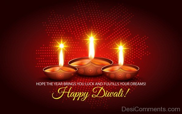 Hope The Year Brings You Luck And Fulfills Your Dreams! Happy Diwali!-DC936DC36