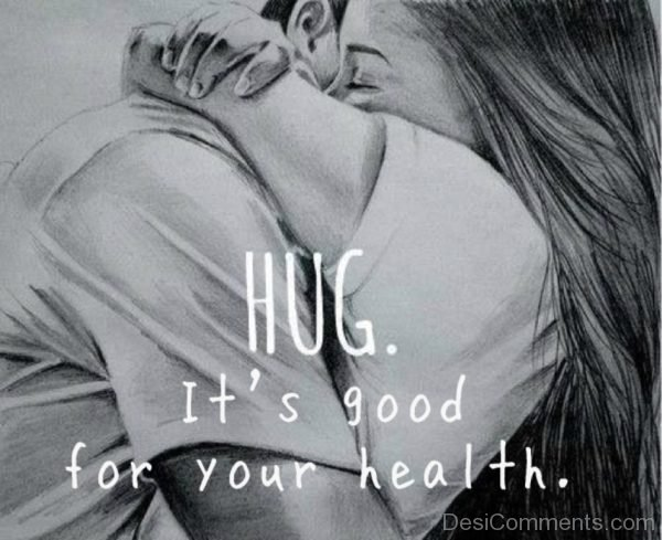 Hug It's Good For Your Health