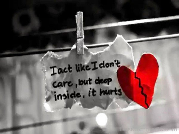 I Act Like I Don't Care But Deep