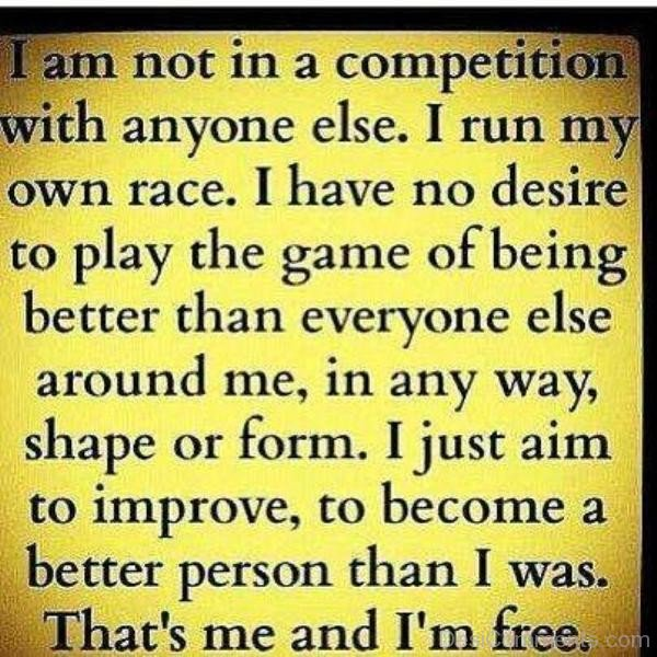 I Am Not In A Competition With Anyone Else -DC159