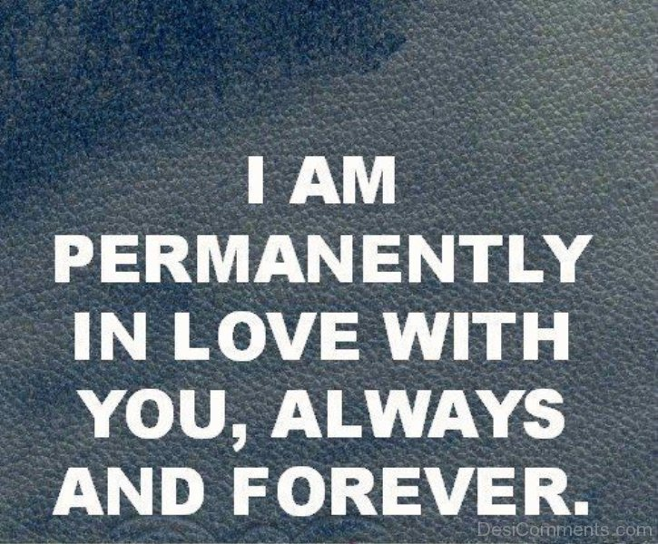 I Love You Quotes For Him Images : url=http://www.desicomments.com/love/i-am-permanently-in-love-with-you ...
