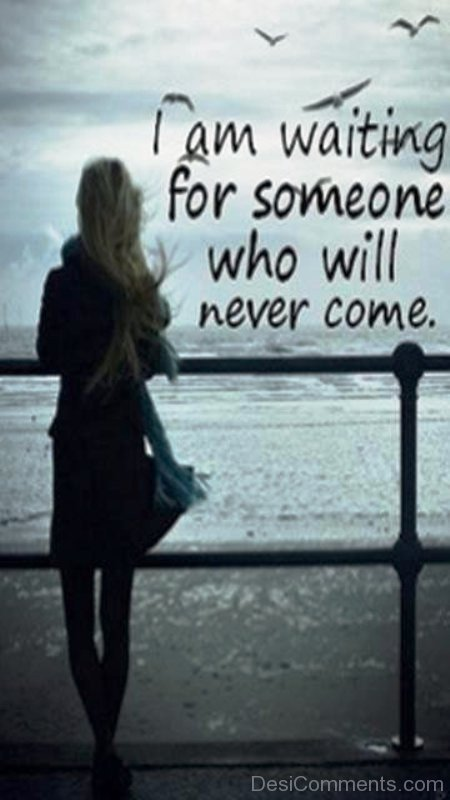 I Am Waiting For Someone Who Will Never Come-ecz206DESI19