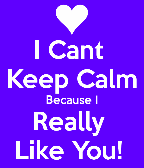 I Can't Keep Calm Because I Really Like You-uhb605DC11