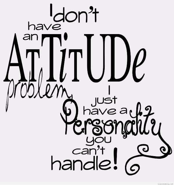 I Don't Have An  Attitude-dc39