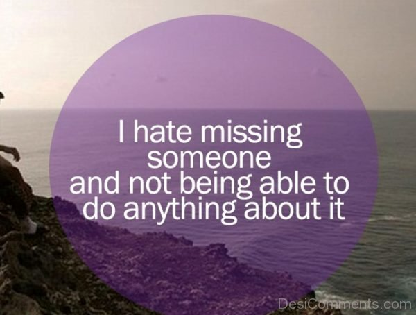 Picture: I Hate Missing Someone
