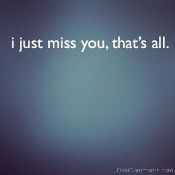 I Just Miss You That's All