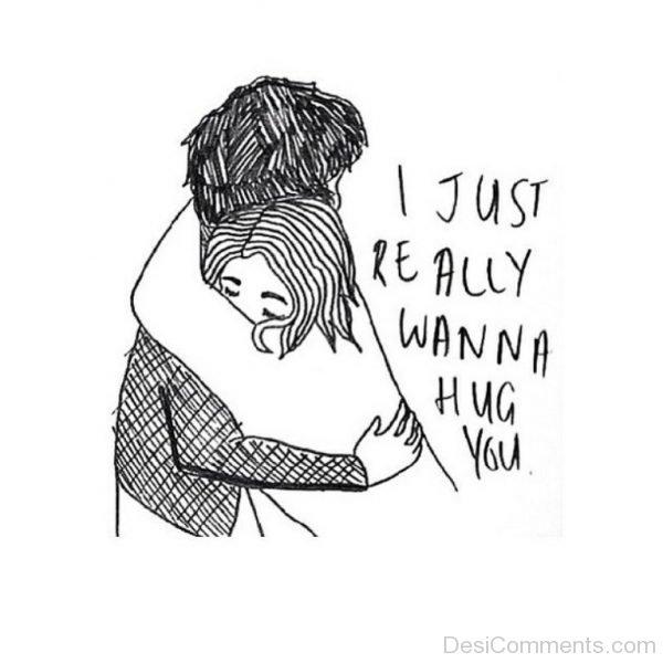 I Just Really Wanna Hug You