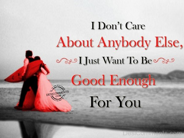 I Just Want To Be Good Enough For You - 40