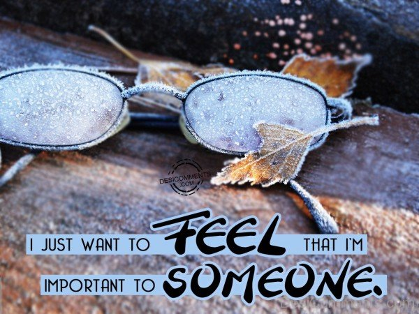 I Just Want To Feel