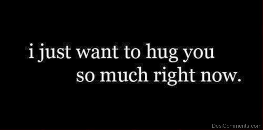 I Want To Cuddle With You Quotes: Hugs Pictures, Images, Graphics For Facebook, Whatsapp