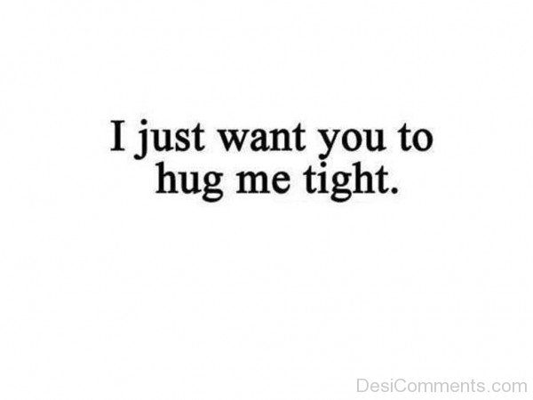I Just Want You To Hug Me Tight-lkj510