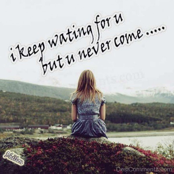 I Keep Waiting For You