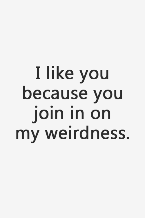 I Like You Because You Join In On My Weirdness-DC1DC20
