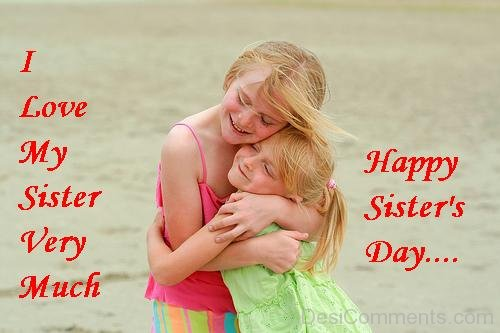 I Love My Sister Very Much – Happy Sister's Day