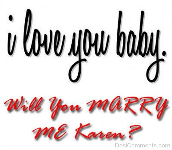 I Love You Baby Will You Marry Me-ght902-DESI17