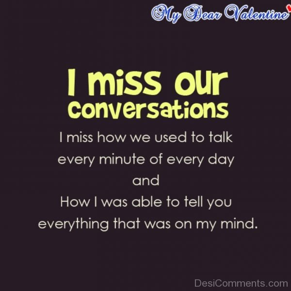I Miss Our Conversation