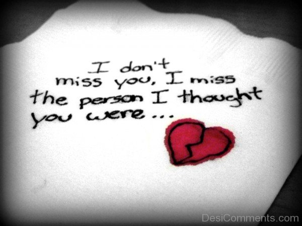 I Miss The Person I Thought You Were- Dc 4030