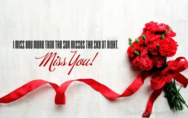 I Miss You More Than The Sun Misses The Sky At Night-DC7d2c94