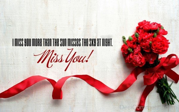 I Miss You More Than The Sun Misses The Sky At Night- Dc 4040