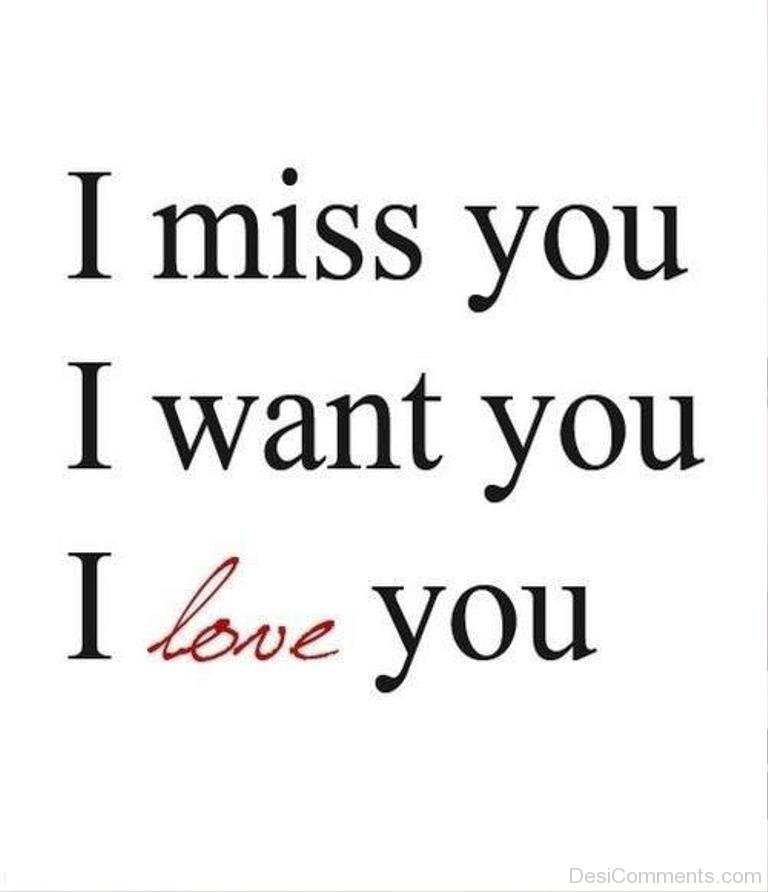 I Miss You Want You And Love You Desicomments Com