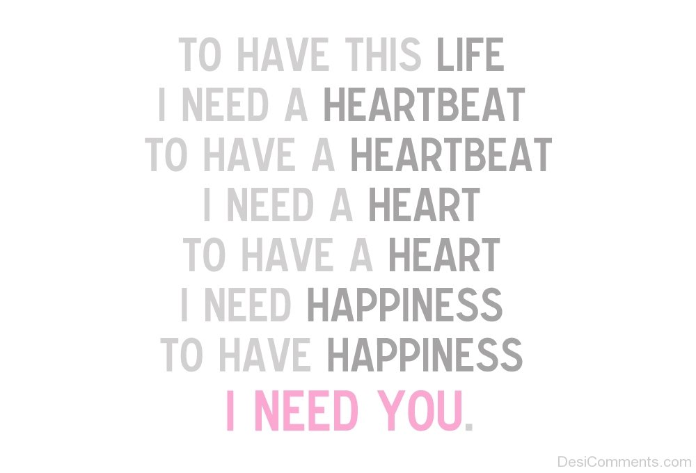 I Need Quotes About Love : Need Happiness, I Need You-DC990359
