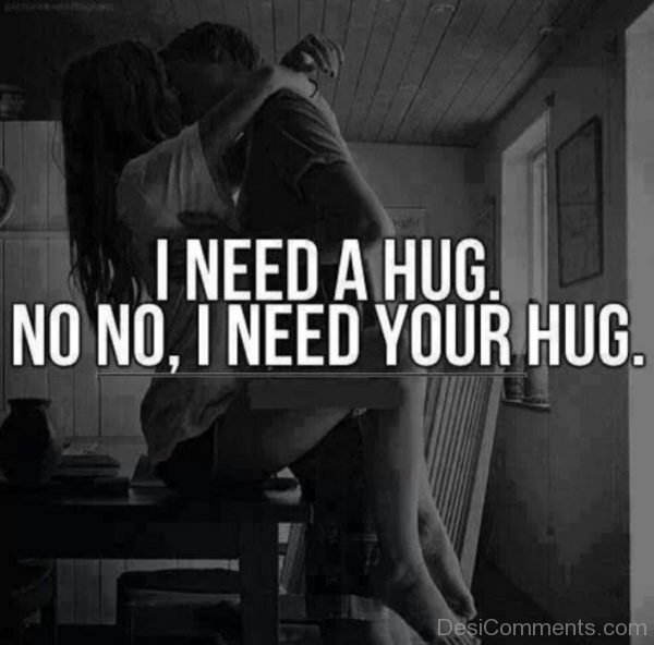Picture: I Need Your Hug