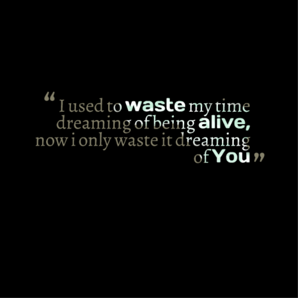 I Only Waste It Dreaming Of You