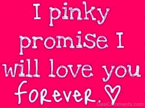 I Pinky Promise I Will Love You Forever-cx209DEsi15