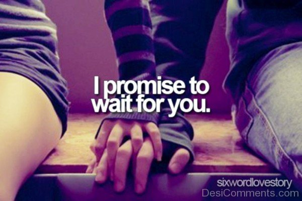 I Promise To Wait For You-ecz213DESI35