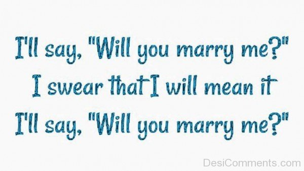 I Say,Will You Marry Me