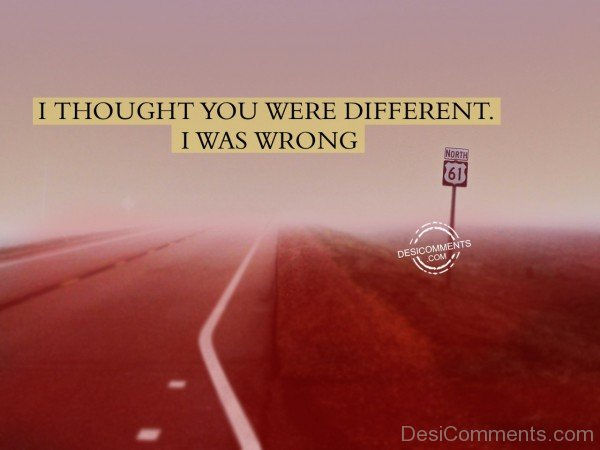 I Thought You Were Different