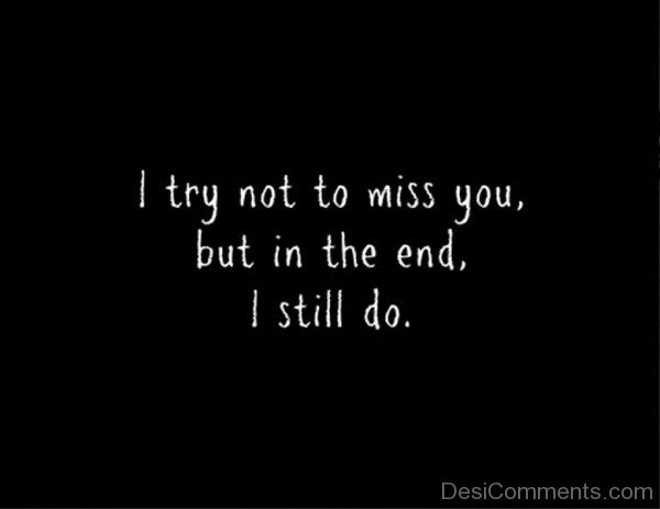 I Try Not To Miss You- Dc 4057