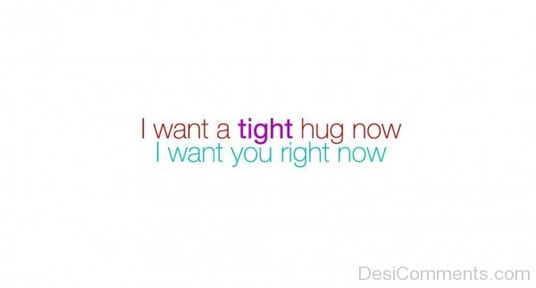 I Want A Tight Hug Now- dc 77073