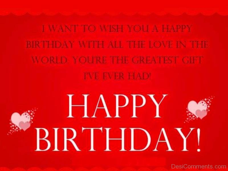 Birthday Pictures Images Graphics For Facebook Whatsapp I Want To Wish You A Happy Birthday