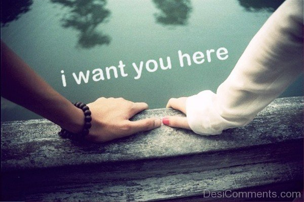 I Want You Here