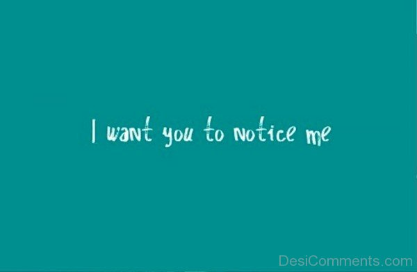 I Want You To Notice Me-tx325DC8804