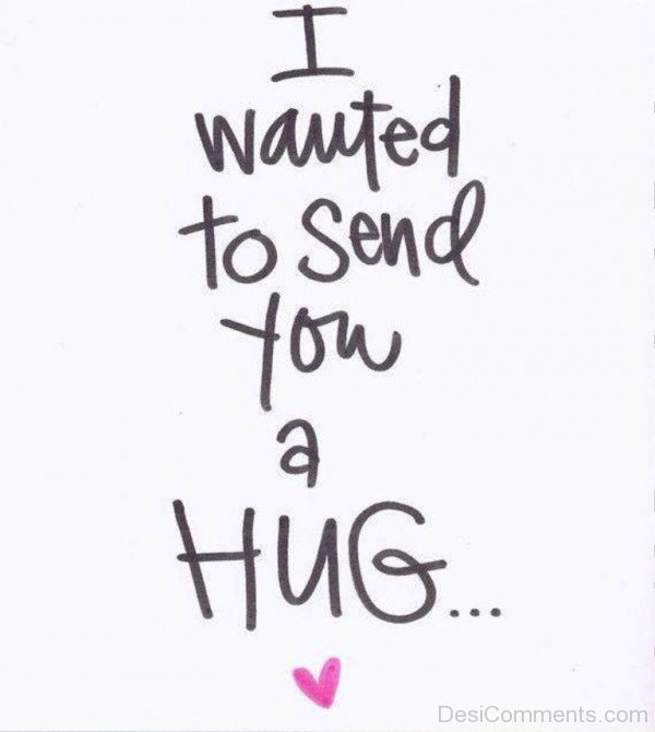 I Wanted To Send You A Hug- dc 77078